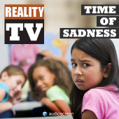Reality TV Time Of Sadness