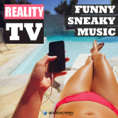 Reality TV Funny and Sneaky Music